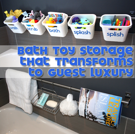 Bath Tub Toy Storage that Transforms to Guest Luxury