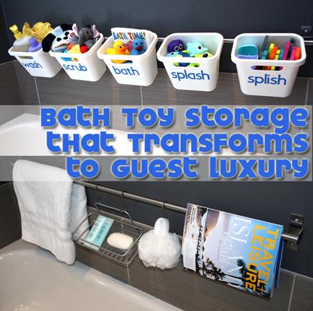 Bath Tub Toy Storage that Transforms to Guest Luxury