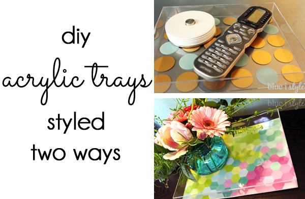 DIY acrylic or lucite trays styled with scrapbook paper and decals