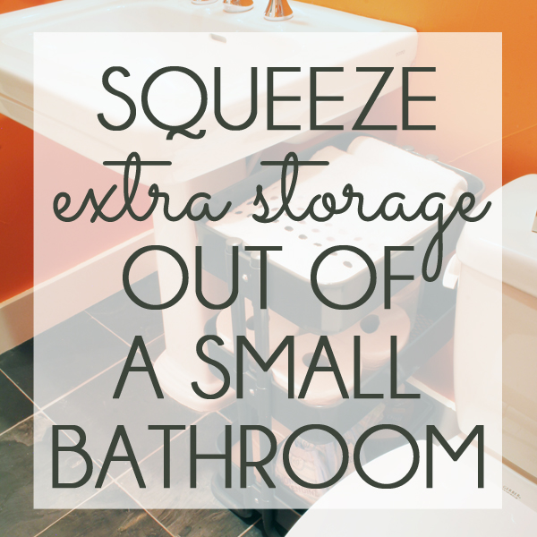 Squeeze extra storage space out of a small bathroom