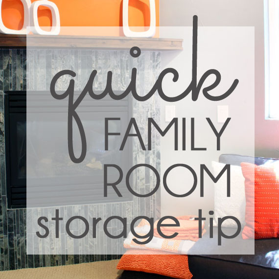 Family Room Storage Tip