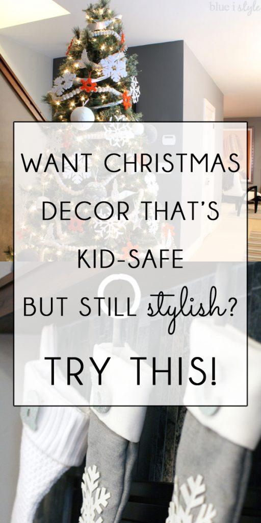 Beautifully kid-friendly baby-safe Christmas decor