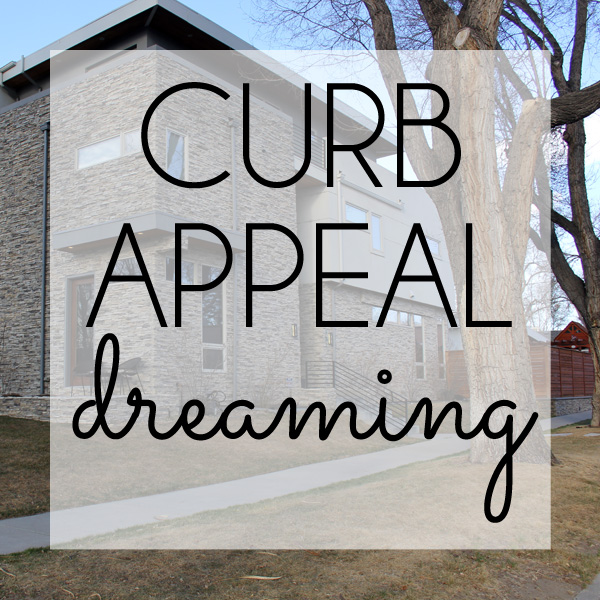 Curb Appeal Dreaming