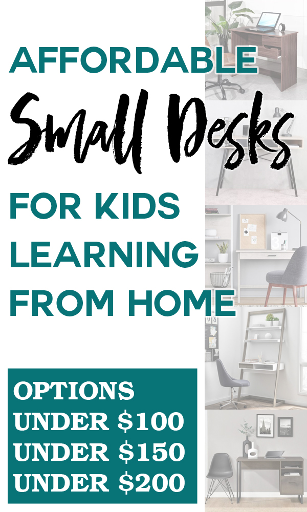 Pictures of five desks with text that reads affordable small desks for kids learning from home